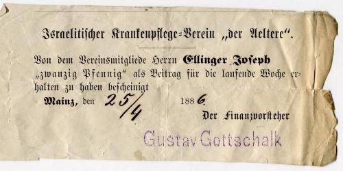 """Israelitischer Krankenpflegeverein """"der Aeltere"""" von Vereinsmitglied Herrn Ellinger Joseph, Mainz 25/4 1886, Finanzvorsteher Gustav Gottschalk (in Ausstellung) (Nizi_Rech_20)"""